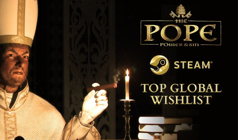 The Pope: Power & Sin on THE GLOBAL TOP WISHLIST!