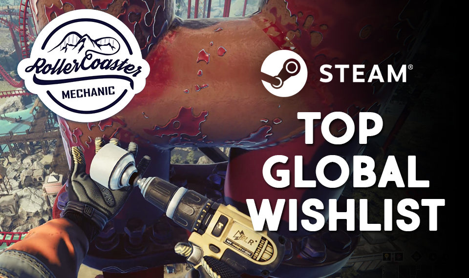 ROLLERCOASTER MECHANIC ON THE GLOBAL TOP WISHLIST!